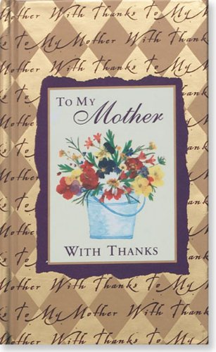 To My Mother With Thanks (Mini Books) (Pocket Gold) (088088178X) by Lois L. Kaufman
