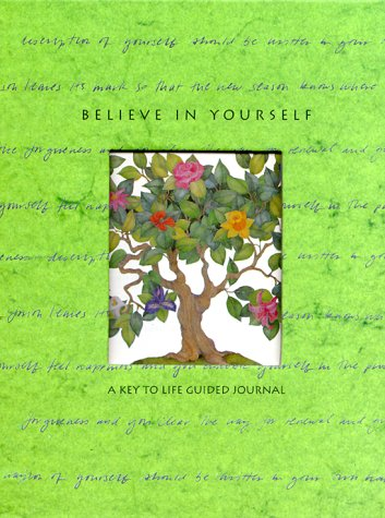 Believe in Yourself: A Key to Life: Sophia Bedford-Pierce, Beth