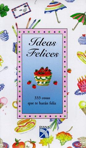 9780880882750: Ideas Felices: 333 Cosas Que Te Haran Feliz