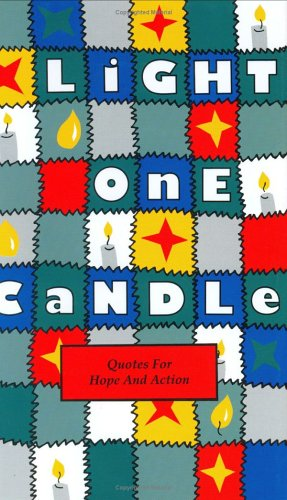 9780880883573: Light One Candle: Quotes for Hope and Action (Gift Editions Ser.)