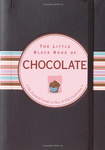 9780880883610: The Little Black Book Of Chocolate: The Essential Guide to New & Old Confections (Little Black Books) (Little Black Books (Peter Pauper Hardcover))