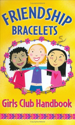 Friendship Bracelets Girls Club Handbook (0880883650) by Sarah Jane Brian