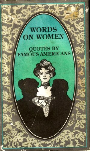 Words on Women Quotes by Famous Americans: Beilenson, Evelyn L.; Melnick, Sharon