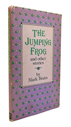 The Jumping Frog and Other Stories: Twain, Mark, Illustrated