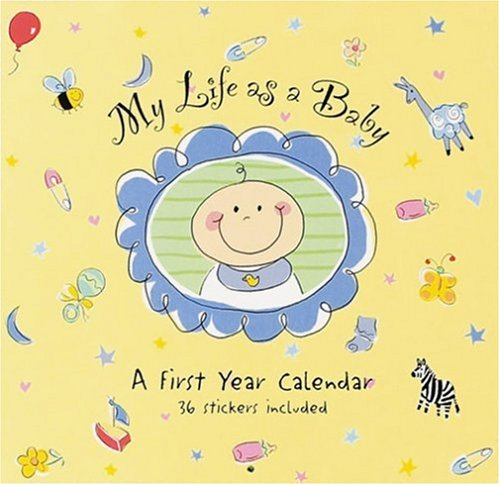 My Life as a Baby: A First Year Calendar [With Stickers] (9780880886680) by [???]
