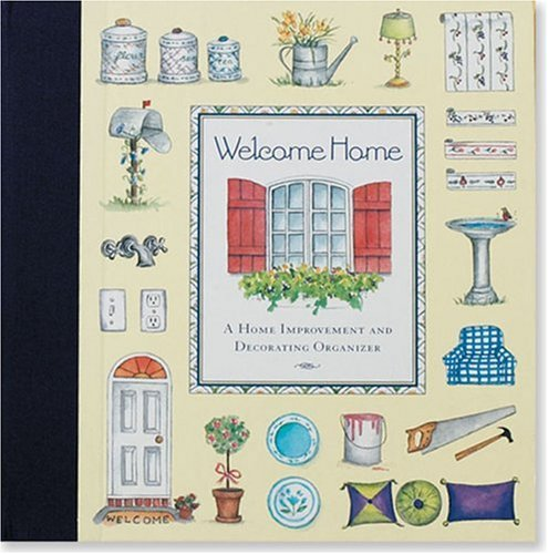 9780880886772: Welcome Home: A Home Improvement and Decorating Organizer (Personal Organizers)