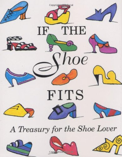 If the Shoe Fits (Mini Book) (Petites) (0880888334) by Lois L. Kaufman; Rasheen Hewlett