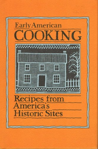 9780880889131: Early American Cooking: Recipes from America's Historic Sites