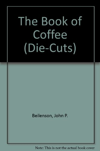 9780880889278: The Book of Coffee (Die-Cuts)