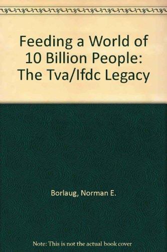 9780880901444: Feeding a World of 10 Billion People: The Tva/Ifdc Legacy