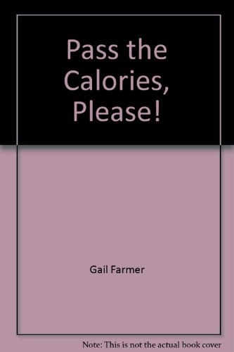 9780880911344: Pass The Calories, Please!