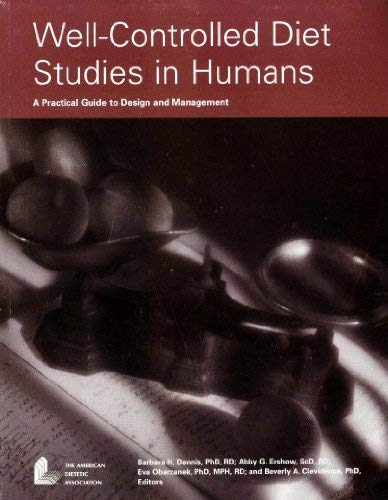9780880911580: Well-Controlled Diet Studies in Humans: A Practical Guide to Design and Management