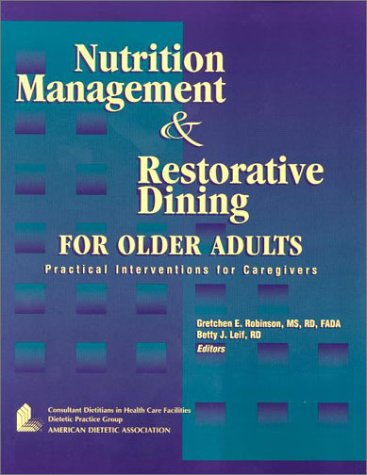 9780880911740: Nutrition Management and Restorative Dining for Older Adults: Practical Interventions for Caregivers