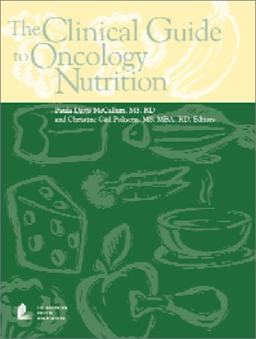 9780880911771: The Clinical Guide to Oncology Nutrition