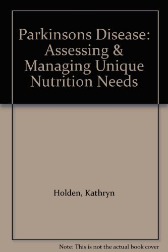 9780880911818: Parkinsons Disease: Assessing & Managing Unique Nutrition Needs