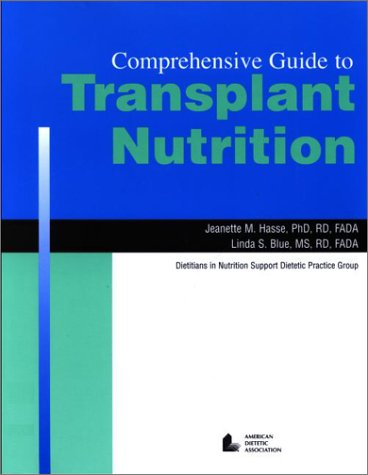 9780880911931: Comprehensive Guide to Transplant Nutrition