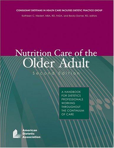 9780880913324: Nutrition Care Of The Older Adult: A Handbook For Dietetics Professionals Working Throughout The Continuum Of Care