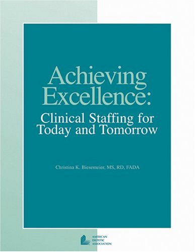 9780880913379: Achieving Excellence: Clinical Staffing for Today and Tomorrow