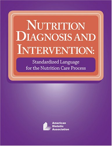 9780880913669: Nutrition Diagnosis and Intervention: Standardized Language for the Nutrition Care Process
