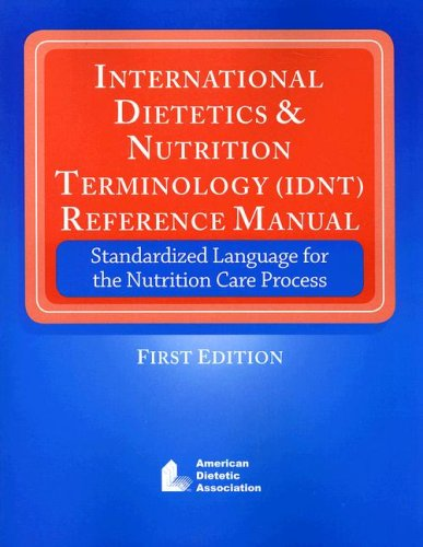 9780880914178: International Dietitics & Nutrition Terminology (IDNT) Reference Manual: Standardized Language for the Nutrition Care Process