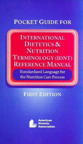 9780880914185: Pocket Guide for International Dietetics and Nutrition Terminology (IDNT) Reference Manual: Standardized Language for the Nutrition Care Process