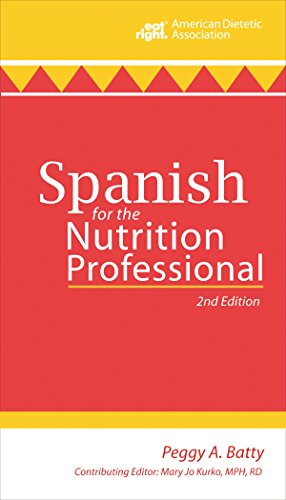 Spanish for the Nutrition Professional: Batty, Peggy A.