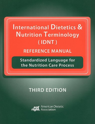 International Dietetics Nutrition Terminology Reference Manual: Standardized Language for the Nutrition Care Process 9780880914451 This book is for anyone practicing or studying dietetics or nutrition. It has the complete language for the nutrition care process. This