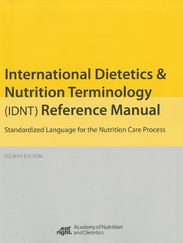 9780880914673: International Dietetics and Nutritional Terminology (Idnt) Reference Manual: Standard Language for the Nutrition Care Process