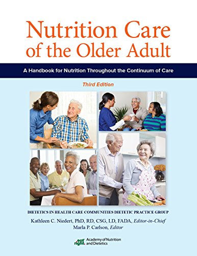 Nutrition Care of the Older Adult: A Handbook of Nutrition throughout the Continuum of Care: ...