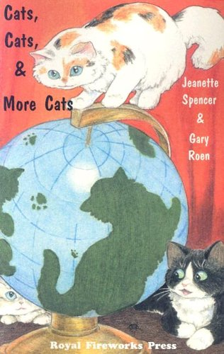 Cats, Cats, and More Cats: Spencer, Jeanette; Roen,