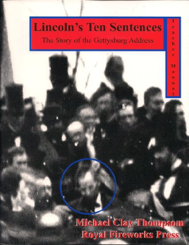 9780880926508: Lincoln's Ten Sentences The Story of the Gettysburg Address