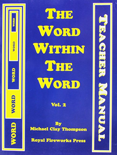 9780880926935: THE WORD WITHIN THE WORD VOL. 2 :TEACHERS MANUAL REVISED 3RD EDITION (THE WORD WITHIN THE WORD VOL.2 TEACHER MANUAL (BLUE AND YELLOW COVER) - REVISED THIRD EDITION)