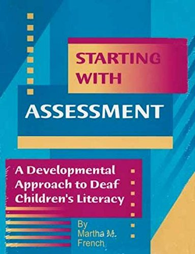 9780880952217: Starting with assessment: A developmental approach to deaf children's literacy