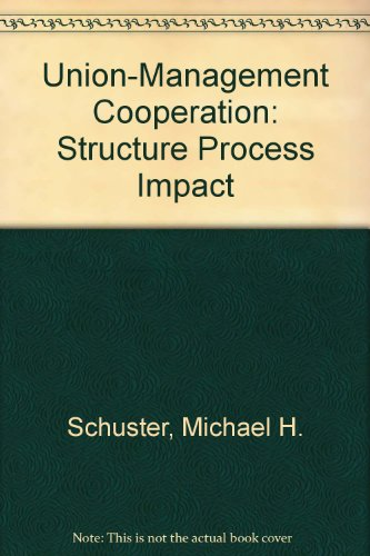9780880990233: Union-Management Cooperation: Structure Process Impact