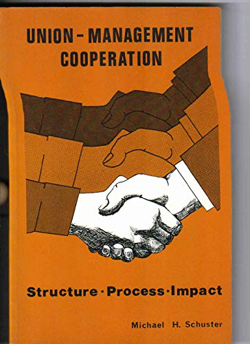 9780880990240: Union Management Cooperation: Structure, Process, Impact