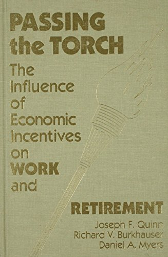 9780880990912: Passing the Torch: The Influence of Economic Incentives on Work and Retirement
