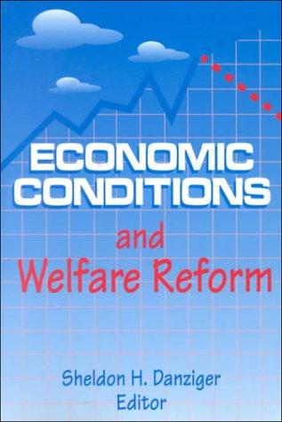 9780880991995: Economic Conditions and Welfare Reform