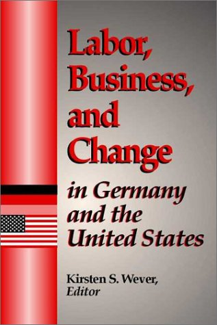 Labor, Business, and Change in Germany and the United States: n/a