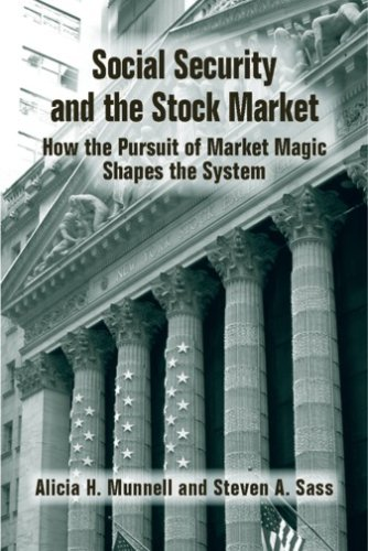 9780880992909: Social Security and the Stock Market: How the Pursuit of Market Magic Shapes the System