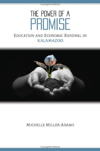 9780880993401: The Power of a Promise: Education and Economic Renewal in Kalamazoo