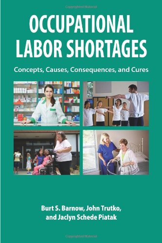 9780880994118: Occupational Labor Shortages: Concepts, Causes, Consequences, and Cures