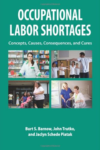9780880994125: Occupational Labor Shortages: Concepts, Causes, Consequences, and Cures