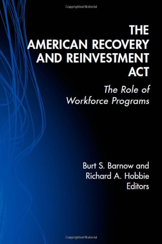 9780880994712: The American Recovery and Reinvestment Act: The Role of Workforce Programs