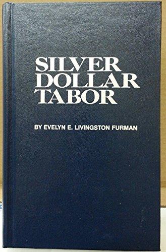 Silver Dollar Tabor: The Leaf in the: Furman, Evelyn E.