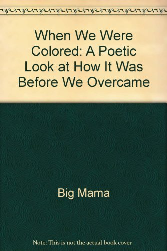 9780881000528: When We Were Colored: A Poetic Look at How It Was Before We Overcame