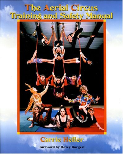 9780881001334: Aerial Circus Training and Safety Manual [Spiral-bound] by Heller, Carrie