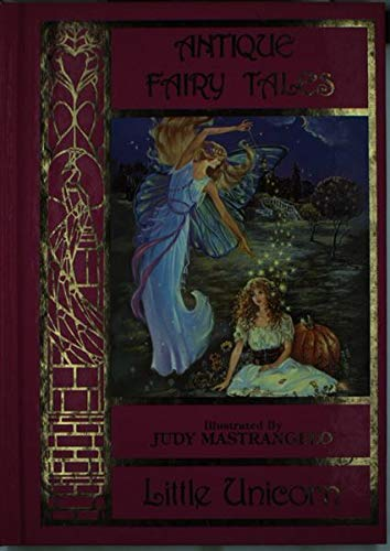 Antique Fairy Tales (Little Unicorn): Illustrator-Judy Mastrangelo