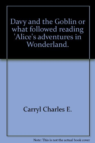 "Davy and the Goblin or What Followed Reading ""Alice's Adventures in Wonderland"": ..."