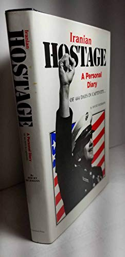 9780881030006: Iranian Hostage: A Personal Diary of 444 Days in Captivity