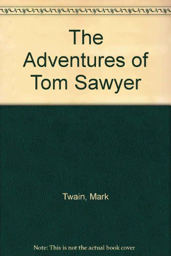 The Adventures of Tom Sawyer: Twain, Mark